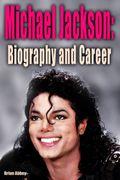 Michael Jackson: Biography and Career